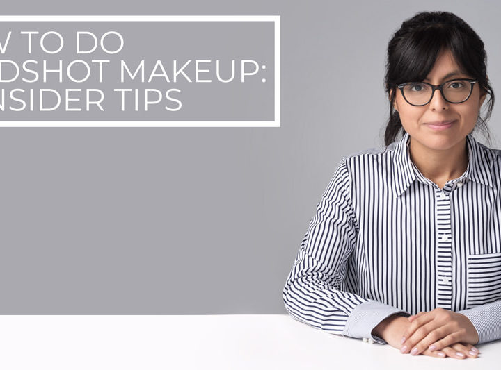 How to do headshot makeup: 20 insider tips