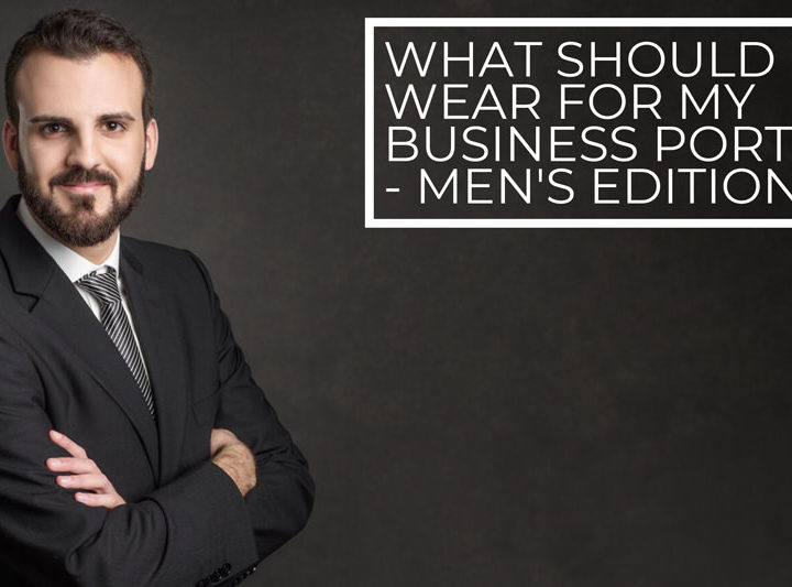 What should I wear for my Business Portrait? Men's edition